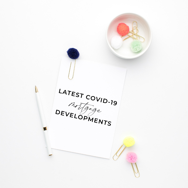 The Latest COVID-19 Mortgage Developments